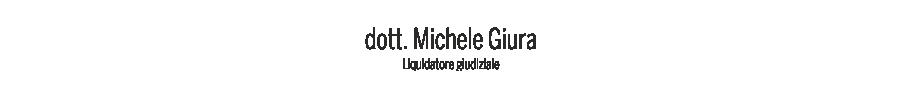 """dott. Michele Giura - Liquidatore giudiziale """"Francesco Persia & C."""""""